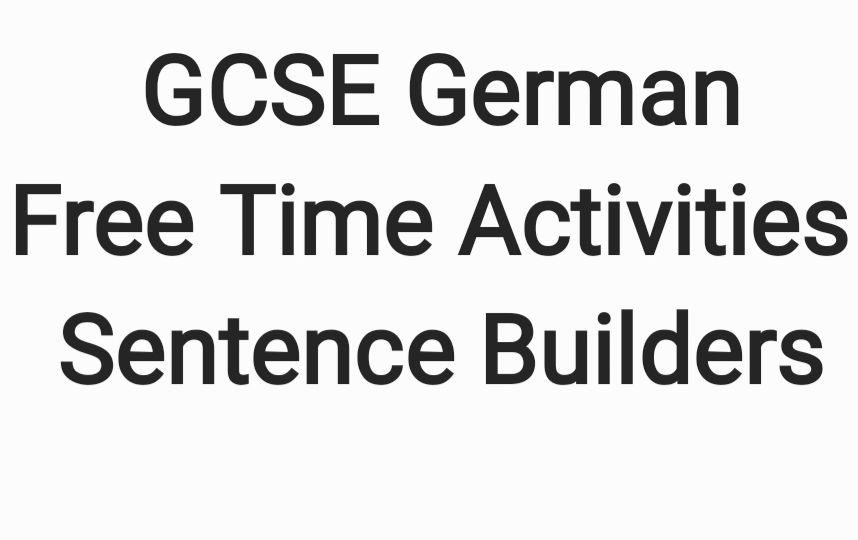 GCSE German Free Time Sentence Builder Bundle