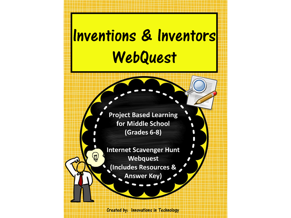 Inventors & Inventions WebQuest / Internet Scavenger Hunt