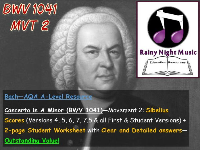 BACH CONCERTO BWV1041 MVT 2 Teaching and Learning Work Pack AQA A Level Music Area of Study 1