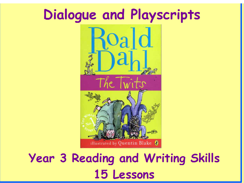 Year 3 Dialogue and Playscripts - The Twits 15 Lesson MEGA PACK!