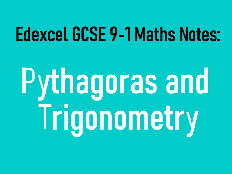 Edexcel GCSE 9-1 Maths Notes: Pythagoras and Trigonometry