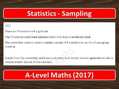 A-Level Maths (2017) Statistics: Sampling
