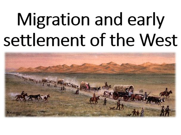 Migration and early settlement of the West