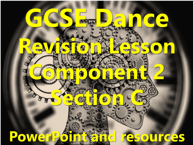 KS4 AQA GCSE Dance Revision – Component 2: Section C