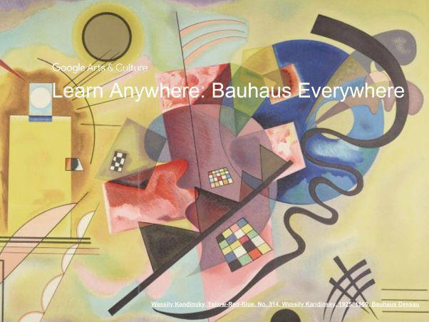 Bauhaus Everywhere: Learn Anywhere #googlearts