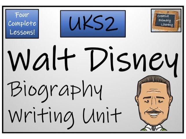UKS2 Literacy - Walt Disney Biography Writing Unit