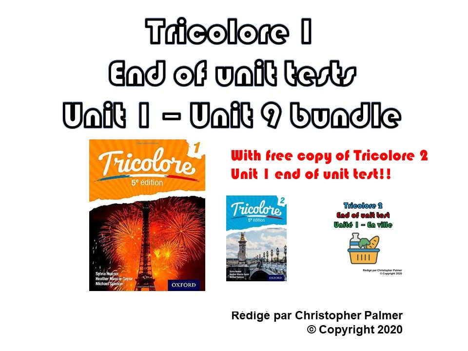 French: Tricolore 1 (5th edition) - Units 1-9 end of unit test papers with free Tricolore 2 Unit 1 test paper!!- only £20!!