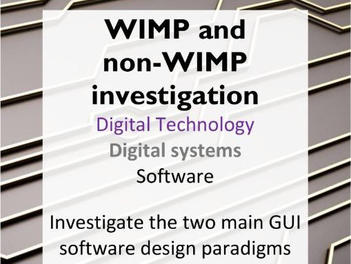 WIMP and non-WIMP Investigation - AC Year 5/6 Digital Tech - Digital systems (software)