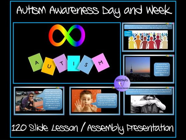 Autism Awareness Day / Week - Lesson / Assembly Presentation - 120 Slides