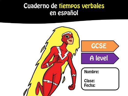 Spanish Tenses - Tiempos verbales -GCSE and Alevel
