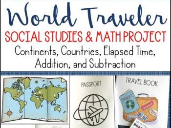World Traveler Social Studies & Math Research Project Continents Elapsed Time