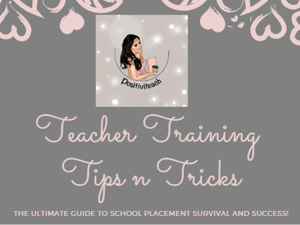 Teacher Training Tips n Tricks: The Ultimate Guide to School Placement Survival and Success