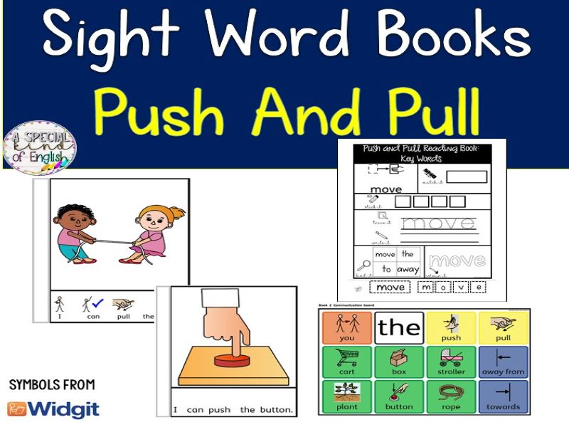 Push and Pull - Sight Word books: symbol support and text only