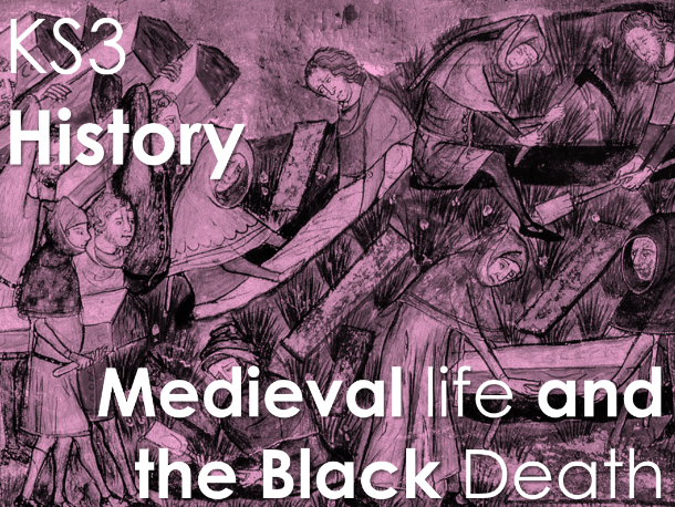 KS3 Medieval life and the Black Death