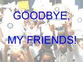 Goodbye My Friends- Year 6 Leavers Show