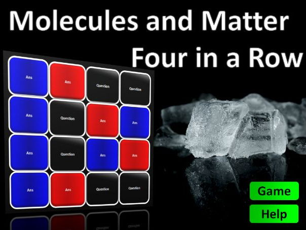 Four in a Row Interactive Quiz Game: Molecules and Matter