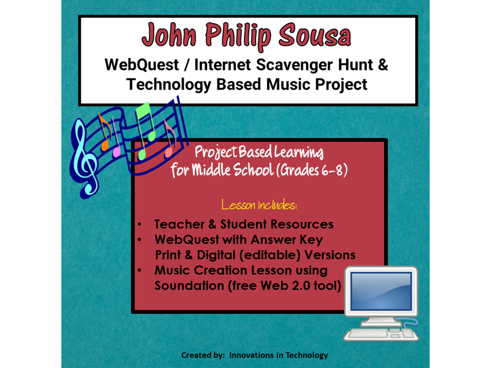 The Music of John Philip Sousa Webquest and Music Composition Project