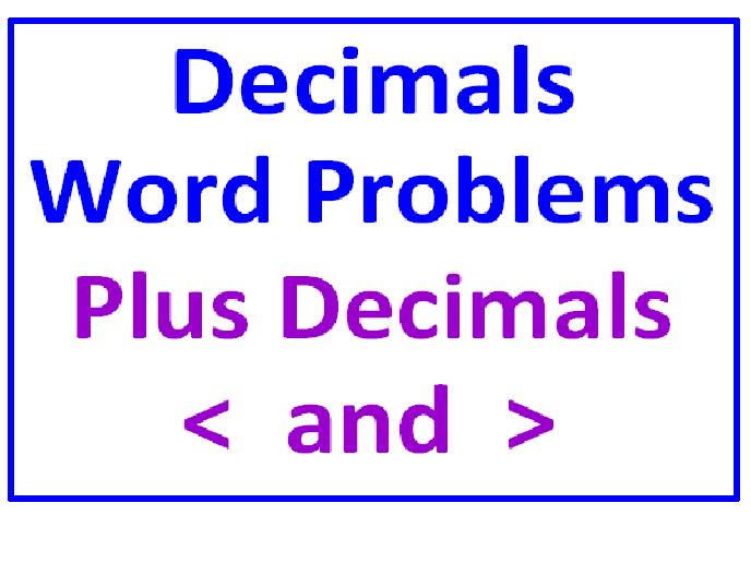 Decimals Word Problems Add & Sub PLUS Decimals Greater Than Less Than (Both Sets)