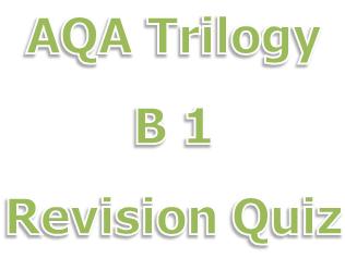 AQA Biology Paper 1 Revision Quiz Trilogy