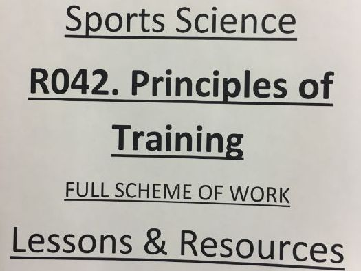 OCR Sports Science RO42. Principles of Training (FULL SCHEME OF WORK LESSONS WITH RESOURCES)