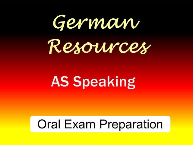 German AS Skills - Oral Exam - Speaking Test