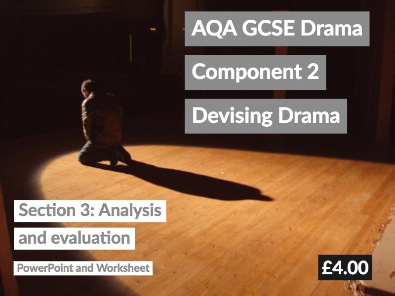 AQA GCSE Drama Component 2 Devised Drama Log Section 3: Analysis and Evaluation