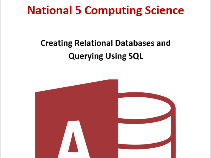 New National 5 - Creating Relational databases and using SQL Queries in MS Access