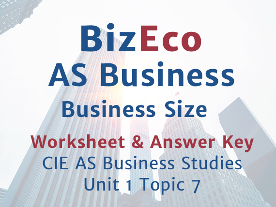 Unit 1 - Business Size - CIE AS Business - Worksheet