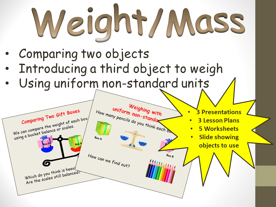 Weight/Mass Comparisons and Uniform Non-Standard - Presentations, Lesson Plans, Activity Sheets