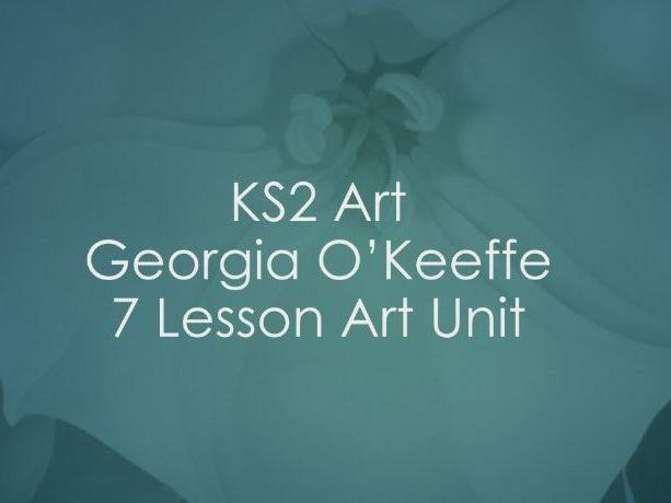 KS2 Art - Georgia O'Keeffe 7 Lesson Unit