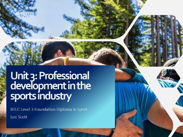 Unit 3 - Professional development in the sports industry (BTEC Level 3 Sport)
