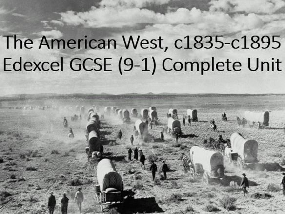 The American West, c1835-c1895 Edexcel 9-1 Complete Unit