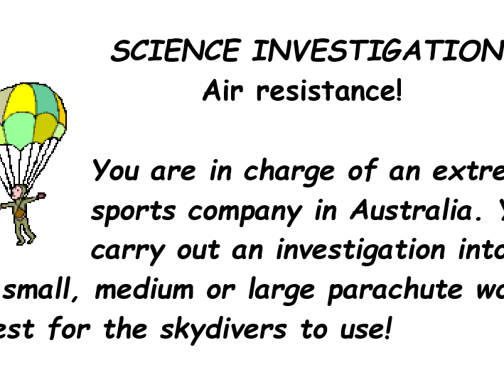 SCIENCE - AIR RESISTANCE PARACHUTE INVESTIGATION
