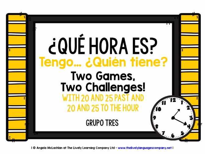 SPANISH TELLING THE TIME (3) - 2 GAMES & CHALLENGES - I HAVE, WHO HAS?