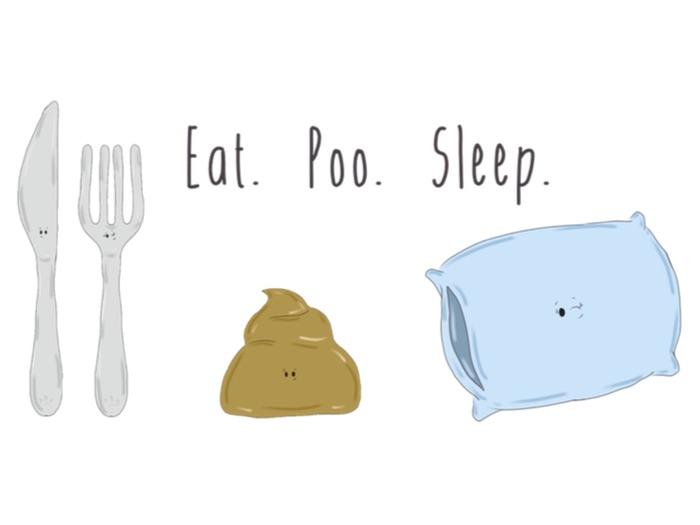 Eat.Poo.Sleep.