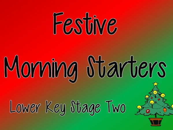 Festive Morning Starters (Christmas) - Lower Key Stage 2