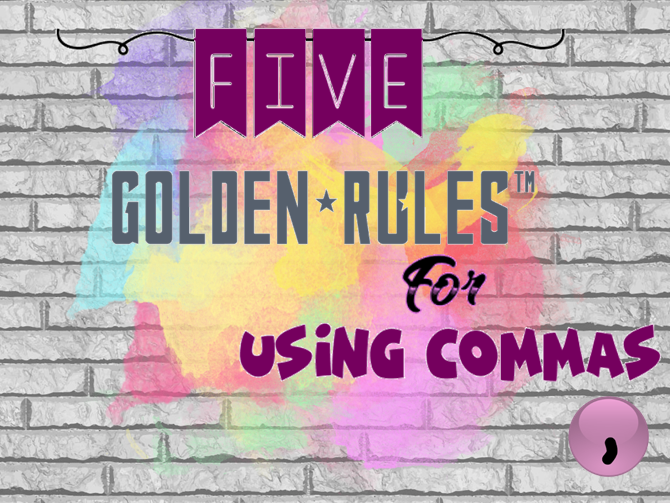 Using Commas - 5 Golden Rules