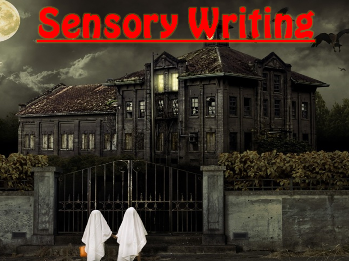 Sensory Writing- Horror Stories
