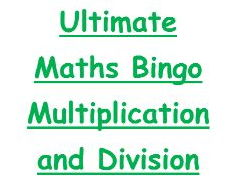 Ultimate Maths Bingo - Multiplication and Division