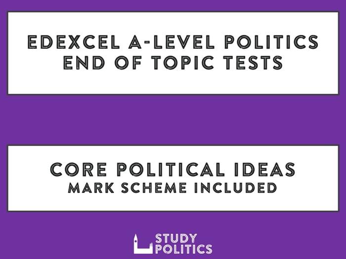 Edexcel A-Level Politics - End of Topic Tests - Core Political Ideas