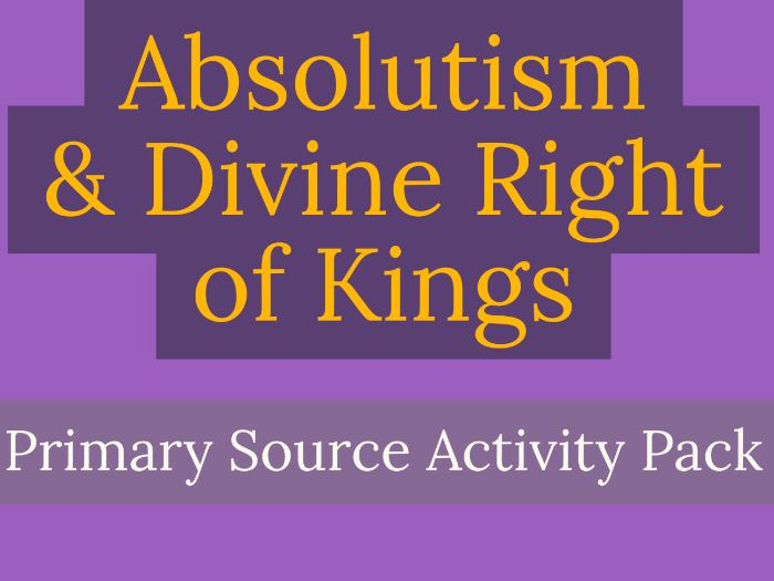 French Monarchy, Absolutism, and Divine Right of Kings - Primary Source Activity Pack