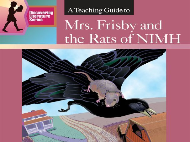 Mrs. Frisby and the Rats of Nimh: Discovering Literature Teaching Guide