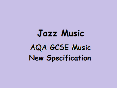 AQA GCSE Music Jazz New Specification