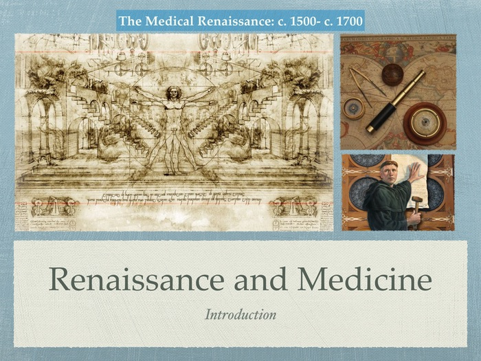 renaissance medicine and medical practices Lizeth soriano mrs murray english i pre-ap 12 february 2013 renaissance medicine and medical practices in the beginning of the elizabethan era medicine was the beginning of advancements.