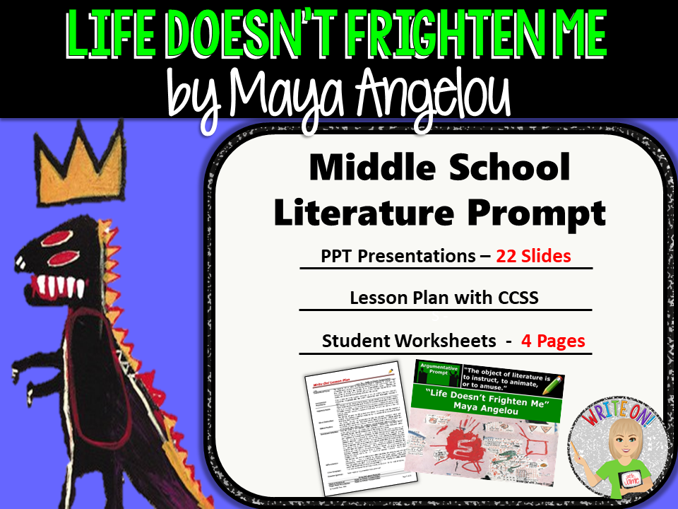 Life Doesn't Frighten Me by Maya Angelou - Text Dependent Analysis Argument Writing