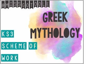 Greek Myths KS3 Complete Unit/ Scheme of Work/ SOW