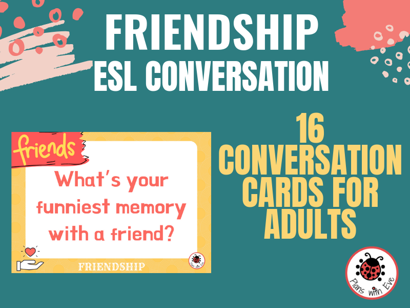 ESL Advanced Conversation: FRIENDSHIP - Interesting and Engaging for Adults!