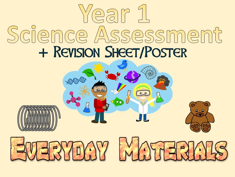 Year 1 Science Assessment: Everyday Materials + Revision Sheet/Poster