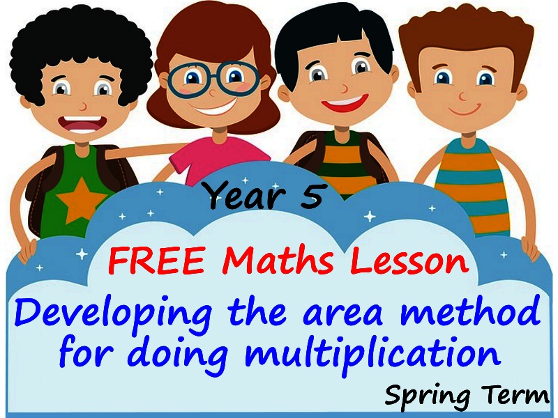 FREE Year 5 Maths Presentation - Developing the area method for doing multiplication - Spring Term