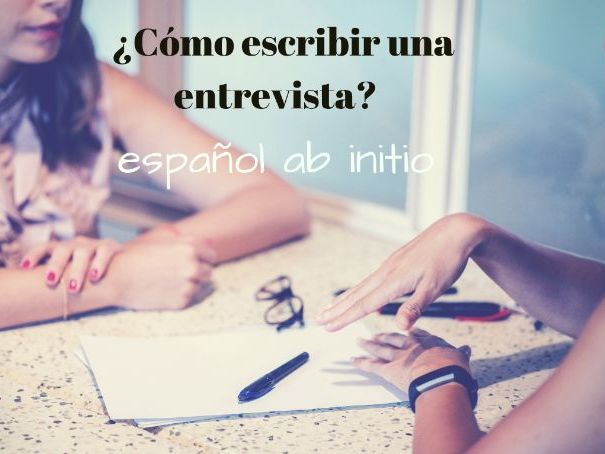 Español ab initio cómo  escribir una entrevista. Spanish ab initio how to write an interview